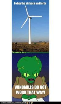 Windmills do notwork that way!