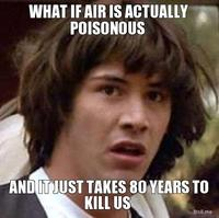 What-if-air-is-actually-poisonous-and-it-just-takes-80-years-to-kill-us