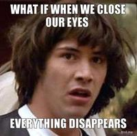 What-if-when-we-close-our-eyes-everything-disappears