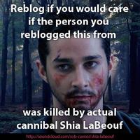 Actual Cannibal Shia LaBeouf