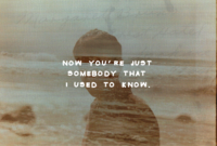 """Somebody That I Used To Know"""