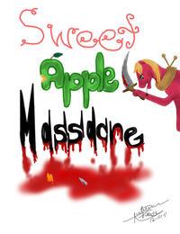 Sweet Apple Massacre (My Little Pony Fanfiction)