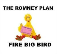 Fired Big Bird / Mitt Romney Hates Big Bird