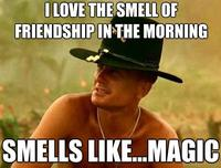 I love the smell of X in the morning
