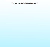 Do You Love The Colour Of The Sky?
