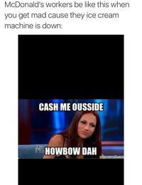 7bf cash me ousside howbow dah know your meme,Cash Me Outside Know Your Meme