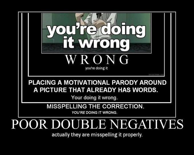 still_not_not_doing_it_not_wrong.jpg
