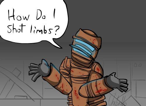 Deadspace_How_do_I_shot_limbs__by_chiballo.jpg