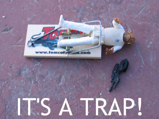 ackbar_its_a_trap.jpg