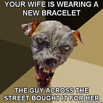 Ugly-Dog-YOUR-WIFE-IS-WEARING-A-NEW-BRACELET-THE-GUY-ACROSS-THE-STREET-BOUGHT-IT-FOR-HER.jpg