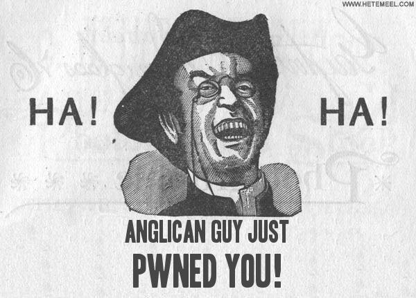 140327_Anglican_Guy_Just_20PWNED_YOU_.jpg