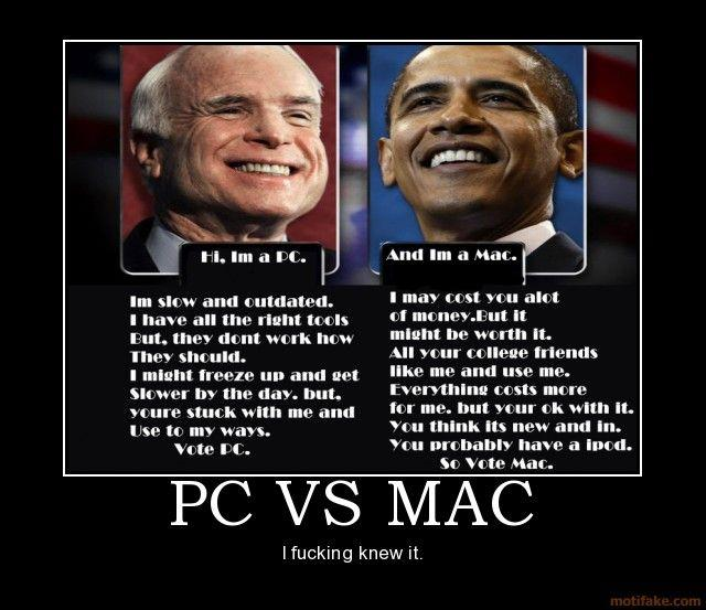 pc-vs-mac-obama-mccain-pc-mac-politics-demotivational-poster-1224972197.jpg