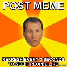Al-Post-Meme-Refresh-Every-2-Seconds-To-See-If-People-Like9.jpg