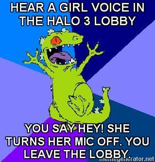 RageQuit-Reptar-HEAR-A-GIRL-VOICE-IN-THE-HALO-3-LOBBY-YOU-SAY-HEY-SHE-TURNS-HER-MIC-OFF-YOU-LEAVE-TH.jpg