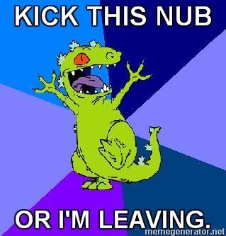 RageQuit-Reptar-KICK-THIS-NUB-OR-IM-LEAVING.jpg