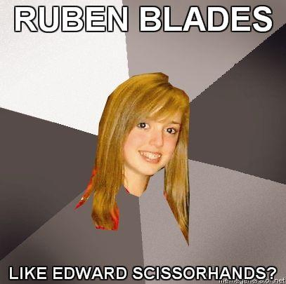 MUSICALLY-OBLIVIOUS-8TH-GRADER-RUBEN-BLADES-LIKE-EDWARD-SCISSORHANDS.jpg