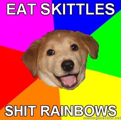 Advice-Dog-EAT-SKITTLES-SHIT-RAINBOWS.jpg