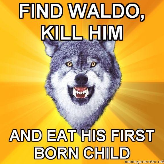 Courage-Wolf-FIND-WALDO-KILL-HIM-AND-EAT-HIS-FIRST-BORN-CHILD.jpg