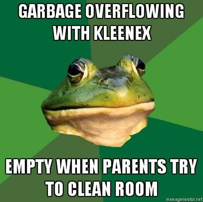 Foul-Bachelor-Frog-GARBAGE-OVERFLOWING-WITH-KLEENEX-EMPTY-WHEN-PARENTS-TRY-TO-CLEAN-ROOM.jpg