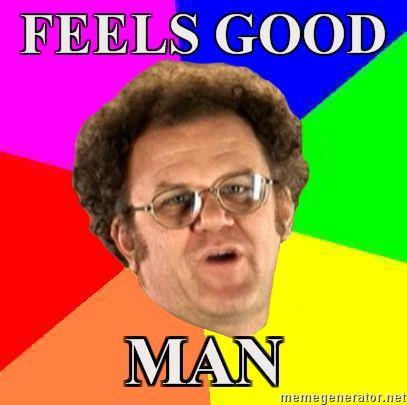 Dr-Steve-Brule-FEELS-GOOD-MAN.jpg