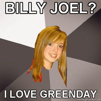 MUSICALLY-OBLIVIOUS-8TH-GRADER-BILLY-JOEL-I-LOVE-GREENDAY.jpg