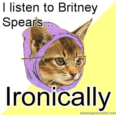 Hipster-Kitty-I-listen-to-Britney-Spears-Ironically.jpg