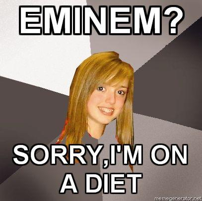 MUSICALLY-OBLIVIOUS-8TH-GRADER-EMINEM-SORRYIM-ON-A-DIET.jpg