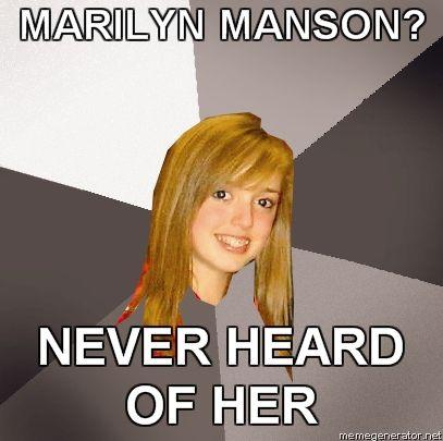 MUSICALLY-OBLIVIOUS-8TH-GRADER-MARILYN-MANSON-NEVER-HEARD-OF-HER.jpg
