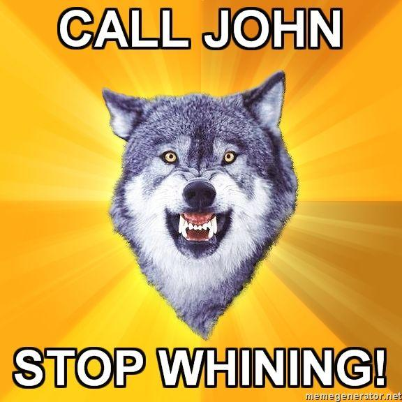 Courage-Wolf-CALL-JOHN-STOP-WHINING.jpg
