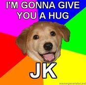 Advice-Dog-IM-GONNA-GIVE-YOU-A-HUG-JK20110724-22047-lfz1zk.jpg