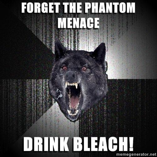 Insanity-Wolf-Forget-The-Phantom-Menace-DRINK-BLEACH.jpg