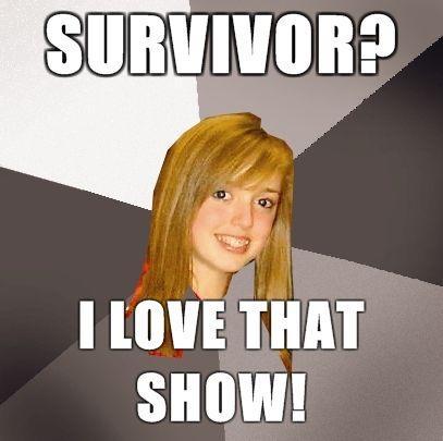 Musically-Oblivious-8th-Grader-Survivor-I-LOVE-that-show.jpg