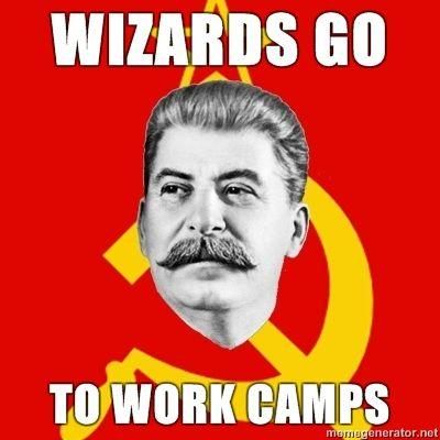 Stalin-Says-wizards-go-to-work-camps.jpg