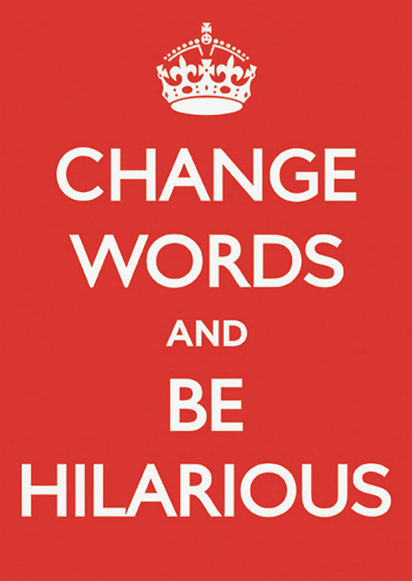 change words and be hilarious?1275286791 keep calm and carry on know your meme,Keep Calm Memes