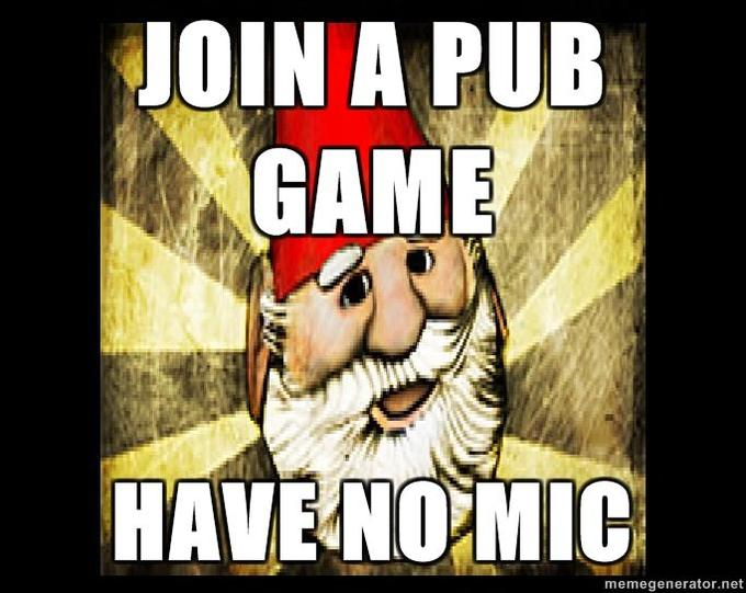 Gnome-Chompski-JOIN-A-PUB-GAME-HAVE-NO-MIC.jpg