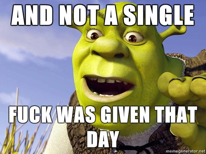 Shrek-and-not-a-single-fuck-was-given-that-day_1_.jpg