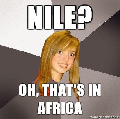 Musically-Oblivious-8th-Grader-Nile-Oh-thats-in-Africa.jpg