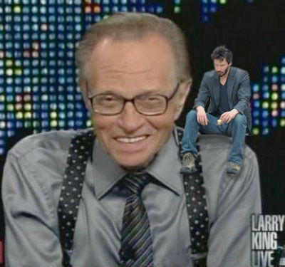Sad_Keanu_-_Larry_King.jpg