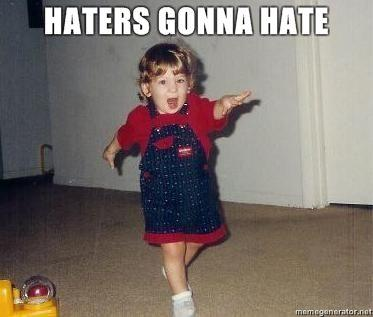 24124-haters-gonna-hate.jpg