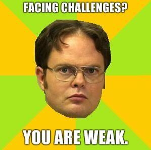 Facing-Challenges-YOU-ARE-WEAK.jpg