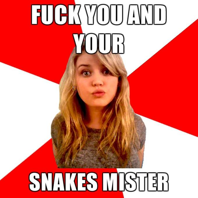 Fuck-you-and-your-Snakes-mister.jpg