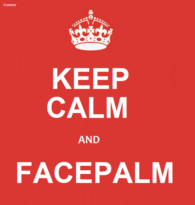 KEEP_CALM_AND_FACEPALM.png