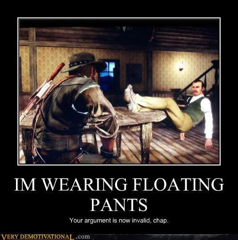 demotivational-posters-im-wearing-floating-pants.jpg