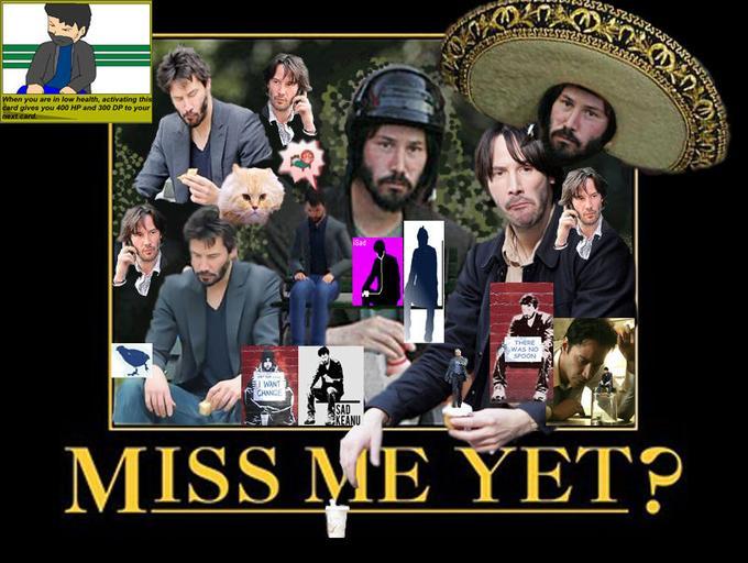 Sad_Keanu_Miss_me_yet.jpg