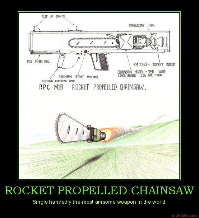 rocket_propelled_chainsaw_weapons_demotivational_poster_1240030105.jpg