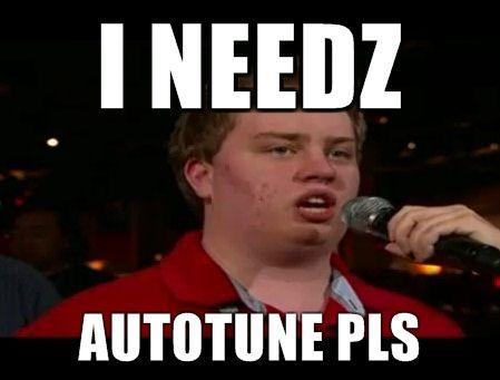 I-needz-Autotune-pls.jpg