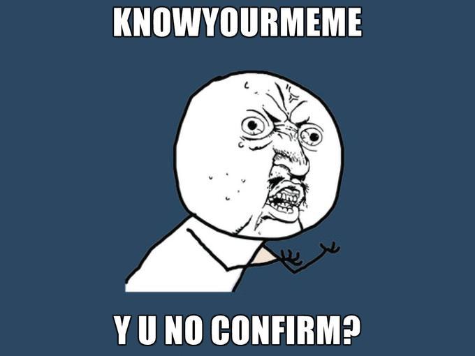 Knowyourmeme-Y-U-No-confirm.jpg