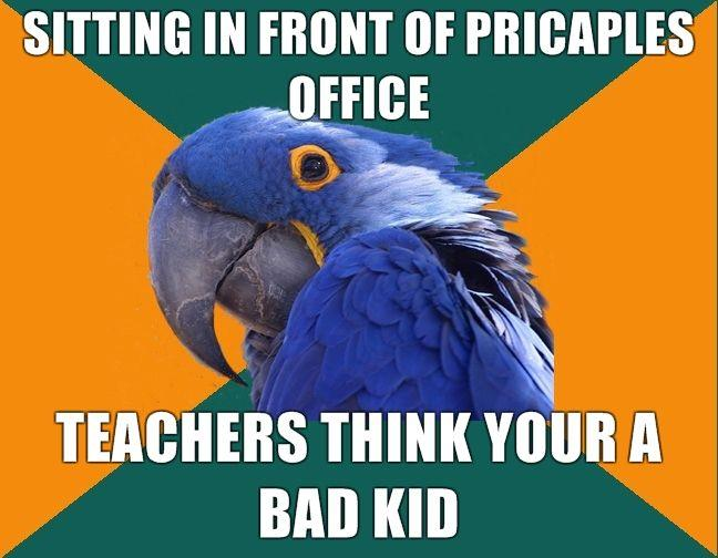 SITTING-IN-FRONT-OF-PRICAPLES-OFFICE-TEACHERS-THINK-YOUR-A-BAD-KID.jpg