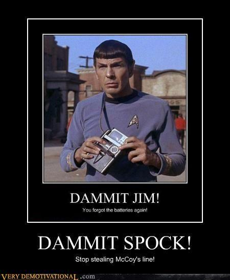 demotivational posters dammit spock image 85461] dammit jim, i'm a doctor, not a x know your meme