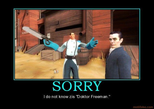 sorry-g-man-medic-tf2-half-life-2-hl2-demotivational-poster-1255931055.jpg